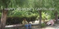 Happy No Money Capitalism